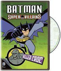 Batman: Ani Supper Villians: Killer Croc