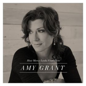 Grant, Amy - How Mercy Looks From Here (CD)