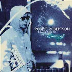 robbie Robertson - How To Become Clairvoyant (CD)