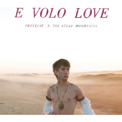 Francois And The Atlas Mountains - E Volo Love (CD)