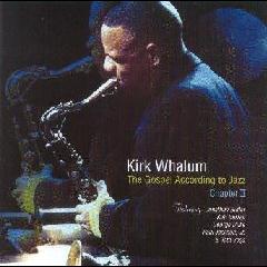 Kirk Whalum - Gospel According To Jazz - Chapter 2 (CD)