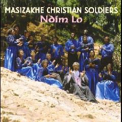 Masizakhe Christian Soldiers - Ndim Lo (CD)