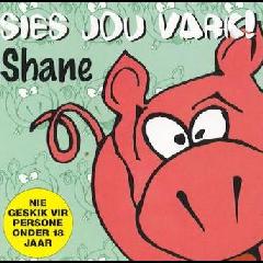 Shane - Sies Jou Vark! (CD)