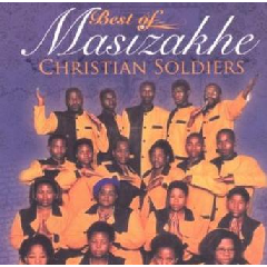 Masizakhe Christian Soldiers - Best Of (CD)
