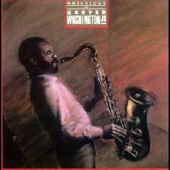 Grover Washington Jr. - Anthology - Best Of Grover Washington Jr. (CD)