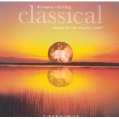 Most Relaxing Classical Album In The World Ever - Various Artists (CD)