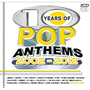 10 Years Of...Pop Anthems 2002- 2012 - Various Artists (CD)
