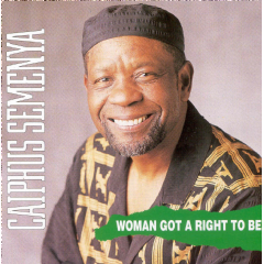 Caiphus Semenya - Woman Got A Right To Be (CD)