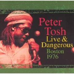 Peter Tosh - Live & Dangerous - Boston 1976 (CD)