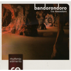 Rhythmic Elements - Bandorondoro - The Cradle Of Humankind (CD)