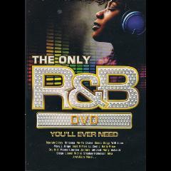 Only R&b Dvd You'll Ever Need, The - Only R&B DVD You'll Ever Need (DVD)