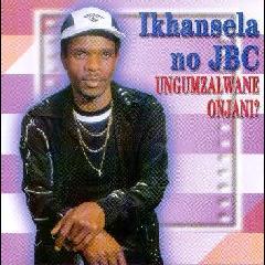 Ikhansela No JBC - Ungumzalwana Onjani (CD)