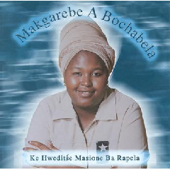Makgarebe A Bochabela - Ke Hweditse Masione Ba Rapela (CD)