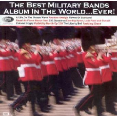 Best Of Military Bands Album In The World Ever! - Best Of Military Bands Album In The World Ever! (CD)