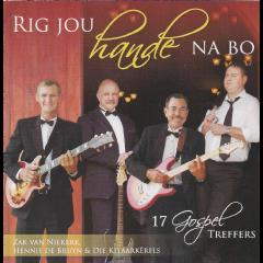 Van Niekerk, Zak / Hennie De Bruyn / Kitaarkerels - Rig Jou Hande Na Bo (CD)
