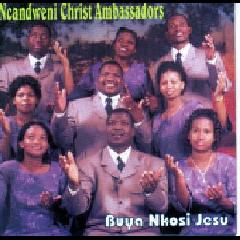 Ncandweni Christ Ambassadors - Buya Nkosi Jesu (CD)