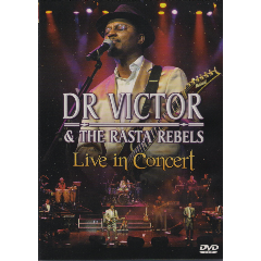 Dr Victor & The Rasta Rebels - In Concert - Live (DVD)