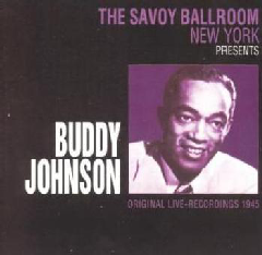 Buddy Johnson - The Savoy Ballroo, New York Presents Buddy Johnson (CD)