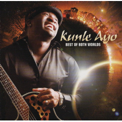 Kunle Ayo - Best Of Both Worlds (CD)
