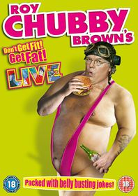 Roy Chubby Brown: Don't Get Fit, Get Fat! (DVD)