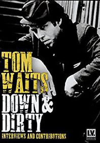 Tom Waits: Down and Dirty