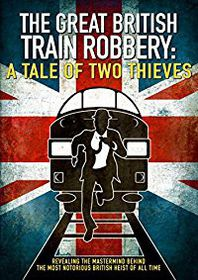 The Great British Train Robbery: A Tale of Two Thieves (DVD)