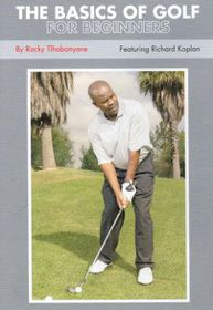 Rocky Tlhabanyane - The Basics Of Golf 4 Beginners (DVD)