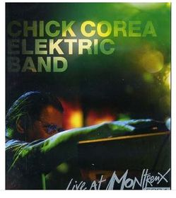 Chick Corea Elektric Band - Live At Montreux 2004 (DVD)