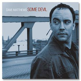 Dave Matthews - Some Devil (CD)