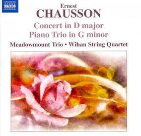 Chausson / Meadowmount Trio / Wihan String Quartet - Concert In D Major / Piano Trio In G Minor (CD)