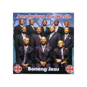 Amadodana Ase Wesile - Bonang Jesu (CD)