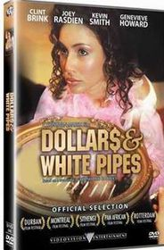 Dollars and White Pipes - (DVD)