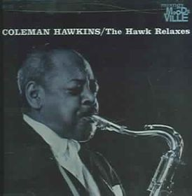 Coleman Hawkins - Hawk Relaxes - Remastered (CD)