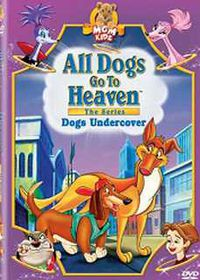 All Dogs Go to Heaven  - Dogs Undercover - (DVD)