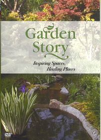 Garden Story:Inspiring Spaces Healing - (Region 1 Import DVD)