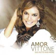 Vittone, Amor - Glo Altyd Aan More (CD)