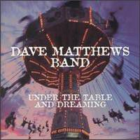 Dave Matthews Band - Under The Table And Dreaming (CD)