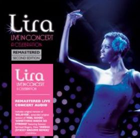 Lira - Live In Concert - A Celebration (Remastered 2nd Edition) (CD)