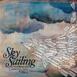 Sky Sailing - An Airplane Carried Me To Bed (CD)