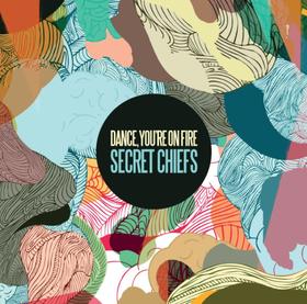 Dance You're On Fire - Secret Chiefs (CD)