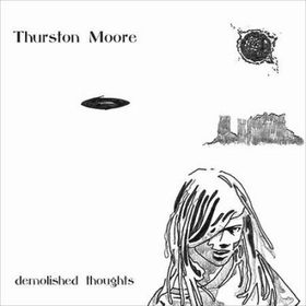 Thurston Moore - Demolished Thoughts (CD)